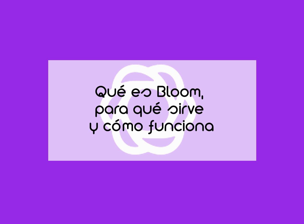 Bloom. Una herramienta para obtener más suscriptores