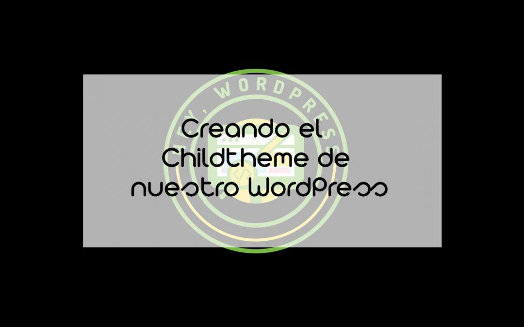 Curso Hey,WordPress – Cómo crear un Childtheme