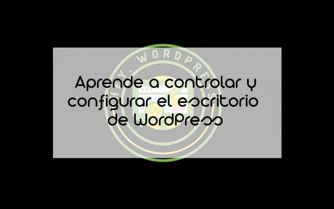 Curso Hey,WordPress – El escritorio de WordPress